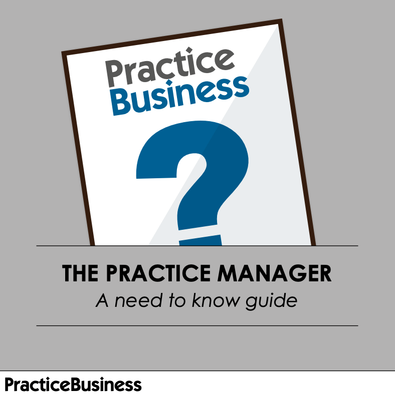 The Practice Manager. A need to know guide.