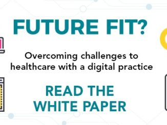 Future fit? Overcoming challenges to healthcare with a digital-first practice: part 6 - FINAL THOUGHTS