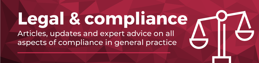 Legal and Compliance. articles, updates and expert advice on all aspects of compliance in general practice.